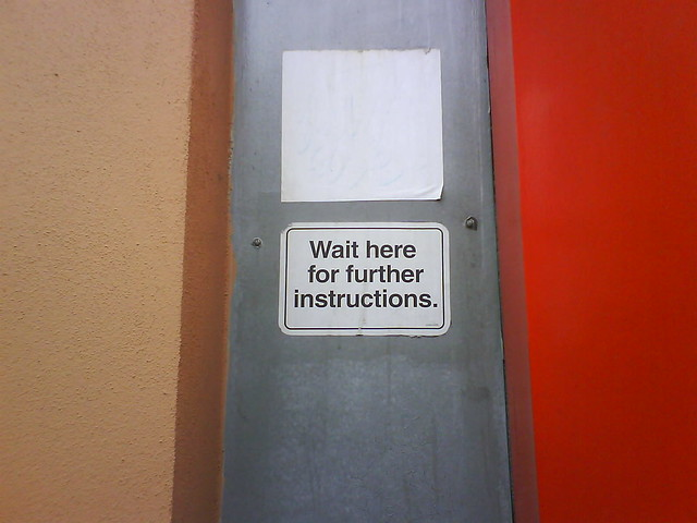 i wait further instructions